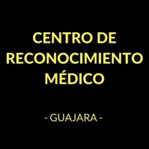 Centro de Reconocimiento Médico Guajara